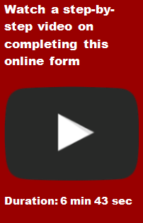 Watch an instructional video on this online form on Youtube with a duration time of 6 minutes and 43 seconds